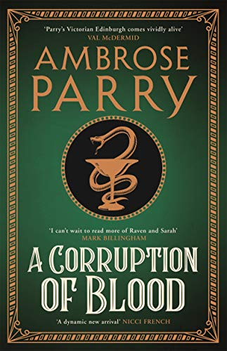 A Corruption of Blood (Raven, Fisher, and Simpson Book 3) by [Ambrose Parry]