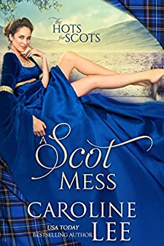 A Scot Mess: a comedy of errors (The Hots for Scots Book 1) by [Caroline Lee]