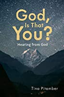God, Is That You?: Hearing from God
