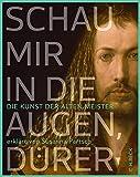 'Schau mir in die Augen, Dürer!: Die Kunst der Alten Meister erklärt von Susanna...' von Susanna Partsch