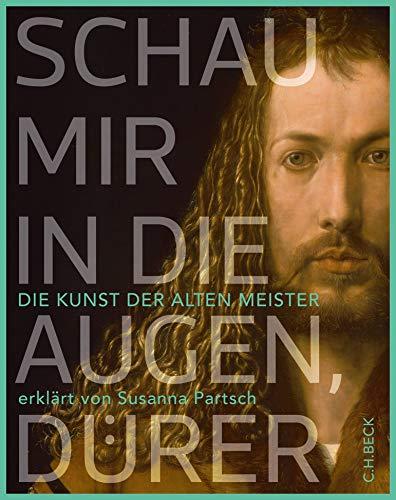 Buchseite und Rezensionen zu 'Schau mir in die Augen, Dürer!: Die Kunst der Alten Meister erklärt von Susanna Partsch' von Susanna Partsch