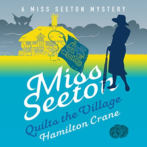 Miss Seeton Quilts the Village audiobook cover art