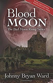Blood Moon: Young Adult Edition (The Bad Moon Rising Series)