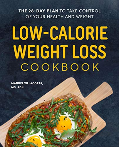 Low-Calorie Weight Loss Cookbook: The 28-Day Plan to Take Control of Your Health and Weight