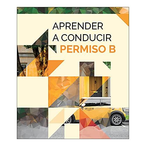 Manual Permiso de Conducir B Teórica común. Aprender a Conducir. Editorial Etrasa Número Uno del Sector de las Autoescuelas. ACTUALIZADO