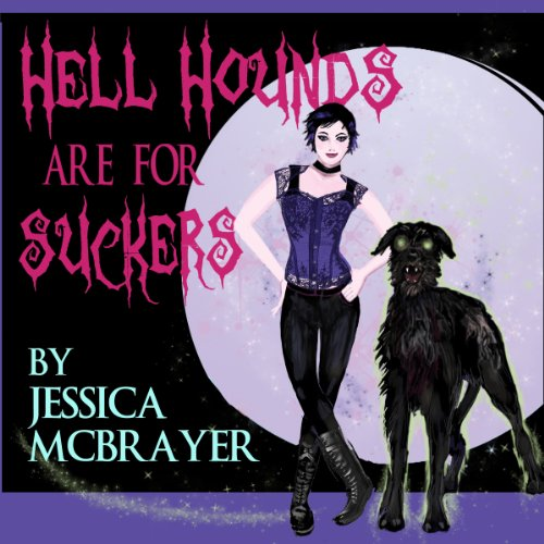 Hell Hounds Are For Suckers  audiobook cover art