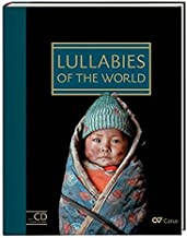 Lullabies of the World. Songbook with singalong CD (English, Spanish, French, Italian, German, Japanese, Russian, Ukrainian, Chinese, Hindi and Korean Edition)