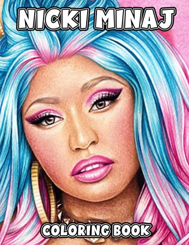Nicki Minaj Coloring Book: 30+ Coloring Pages. An Amazing Coloring Book With Lots Of Illustrations Nicki Minaj For Relaxation And Stress Relief.