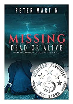 Missing - Dead or Alive (A Gripping Psychological Suspense Novel) by [PETER MARTIN]