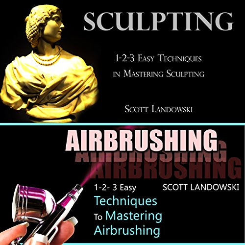 Sculpting & Airbrushing audiobook cover art