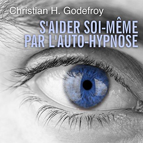S'aider soi-même par l'auto-hypnose audiobook cover art