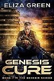 Genesis Cure: A Dystopian Society Thriller (Book 7, Genesis Series)
