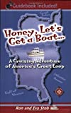 Honey, Let's Get a Boat... A Cruising Adventure of America's Great Loop