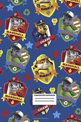 Composition Notebook: Paw patrol - Writing  Journal - Perfect Gift For Kids - Notebook For Notes, Creative Ideas, School  -Lined Journal  (6x9 120 Pages Ruled)