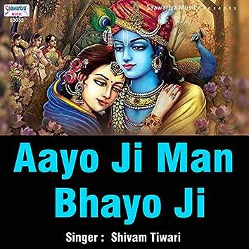 Aayo Ji Man Bhayo Ji