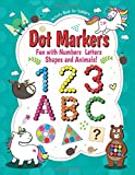Dot Markers Fun with Numbers Letters Shapes and Animals: Dot Marker Activity Book | Creative Art Numbers 1-10, Alphabet A-Z and Tracing | Jumbo Dot Paint Markers for Toddlers & Preschoolers