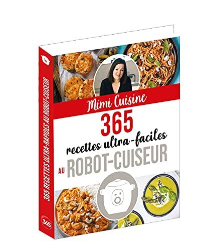 Mimi Cuisine 365 recettes ultra-faciles au robot-cuiseur