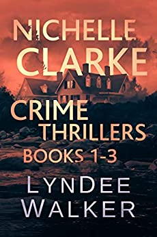 Nichelle Clarke Crime Thrillers, Books 1-3: Front Page Fatality / Buried Leads / Small Town Spin (Nichelle Clarke Books Book 1) by [LynDee Walker]