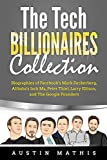 The Tech Billionaires Collection: Biographies of Facebook's Mark Zuckerberg, Alibaba's Jack Ma, Peter Thiel, Larry Ellison, and The Google Founders