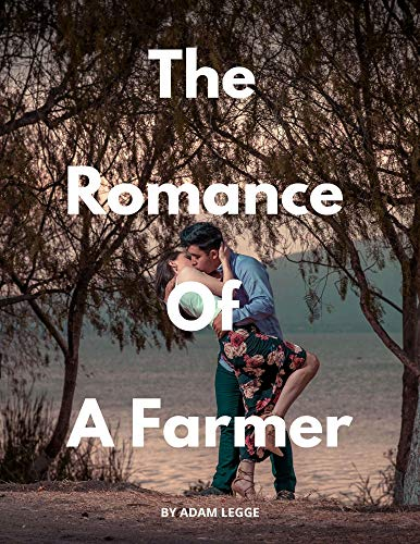 The Romance of A Farmer (English Edition)