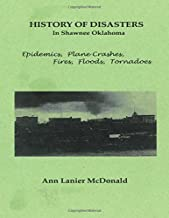 HISTORY OF DISASTERS In Shawnee Oklahoma