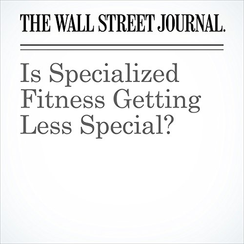 Is Specialized Fitness Getting Less Special? copertina