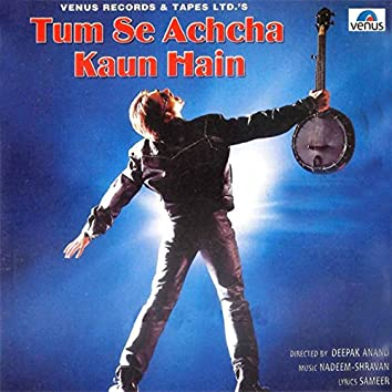 Tum Se Achcha Kaun Hain (Original Motion Picture Soundtrack)