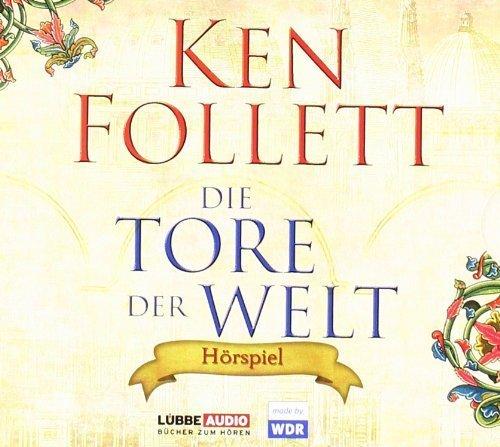 Die Tore der Welt: Hörspiel WDR. von Ken Follett Ausgabe 4 (2011)