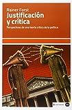 Justificación Y Crítica: Perspectivas de una teoría crítica de la política (ensayos (en...