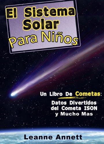 El Sistema Solar Para Niños Un Libro De Cometas Datos Divertidos Y Dibujos Del Espacio Y Cometas Con El Cometa Ison Latin American Spanish Edition Kids Space Series Nº 1 Kindle