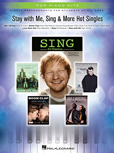 Stay with Me, Sing & More Hot Singles - Easy Piano Songbook: Simple Arrangements for Students of All Ages (Pop Piano Hits) (English Edition)