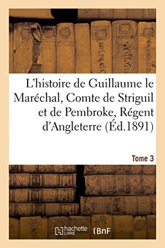 Auteur, S: L'Histoire de Guillaume Le Marï¿&#: Régent d'Angleterre de 1216 à 1219 : poème français