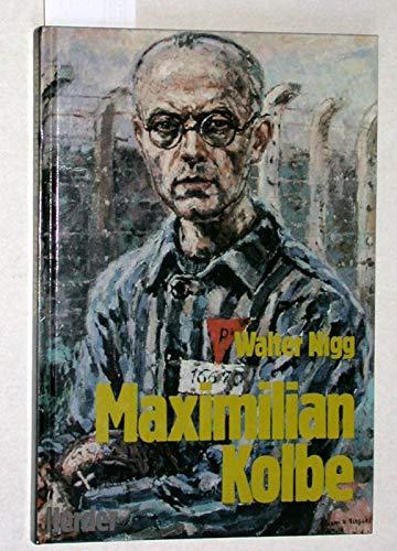 Maximilian Kolbe. Der Märtyrer von Auschwitz