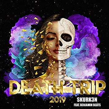 Death Trip 2019