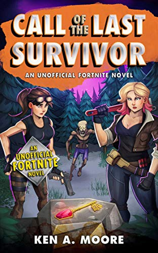 Call of the Last Survivor: An Unofficial Fortnite Novel (Unofficial Fortniters Adventures)
