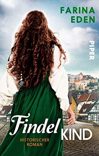 Das Findelkind: Historischer Roman