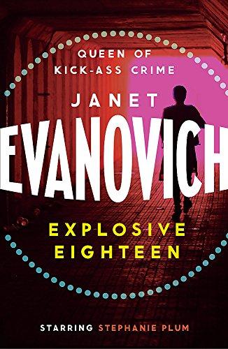 Explosive Eighteen: A fiery and hilarious crime adventure (Stephanie Plum 18)