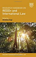 Research Handbook on REDD+ and International Law (Research Handbooks in Climate Law)
