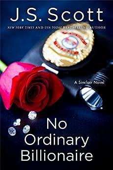 No Ordinary Billionaire (The Sinclairs Book 1) by [J. S. Scott]
