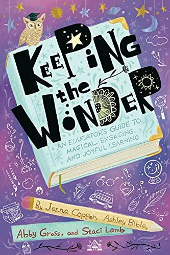 Keeping the Wonder: An Educator's G…