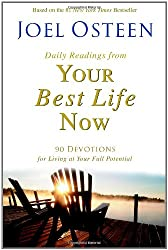 Daily Readings from Your Best Life Now: 90 Devotions for Living at Your Full Potential: Joel Osteen