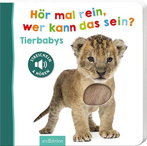 Hör mal rein, wer kann das sein? - Tierbabys: Streicheln und hören | Hochwertiges Pappbilderbuch mit 5 Sounds und Fühlelementen für Kinder ab 18 Monaten (Foto-Streichel-Soundbuch)
