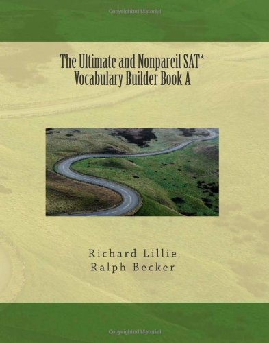 The Ultimate and Nonpareil Sat* Vocabulary Builder Book a PDF Books