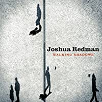 Walking Shadows by Joshua Redman (2013-05-29)