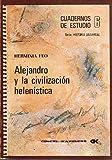 ALEJANDRO Y LA CIVILIZACIÓN HELENÍSTICA.