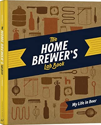 The Home Brewer's Lab Book: My Life in Beer
