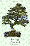 Bonsai Care Book: Plan the cultivation of up to 59 bonsai trees