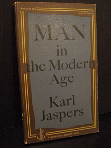 Man in the Modern Age byKarl Jasper