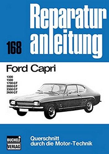 Ford Capri: 1300/1500/1700GT/200GT/2300GT/2600GT // Reprint der 4. Auflage 1975