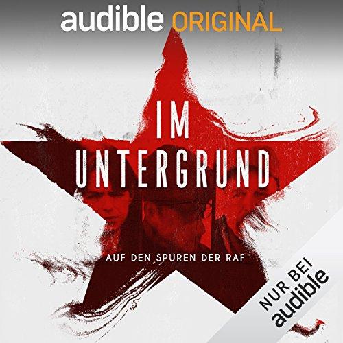 Im Untergrund (Original Podcast)